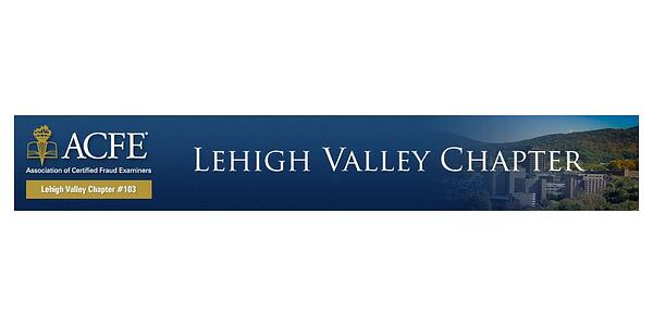 Lehigh Valley Chapter Association of Certified Fraud Examiners ACFE